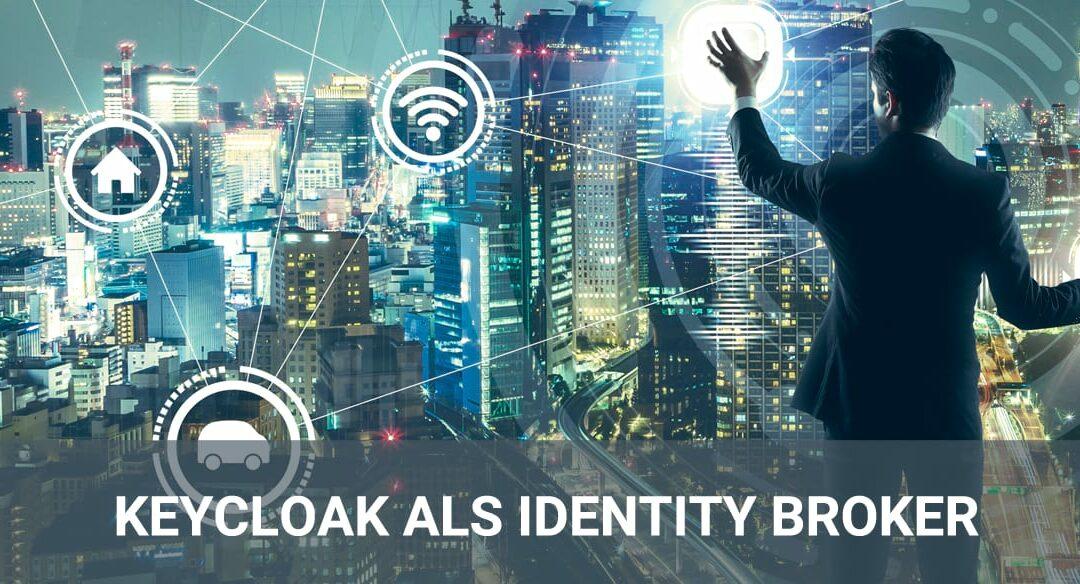 Keycloak as Identity Broker